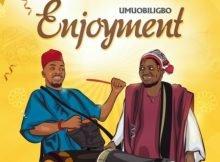 Umu Obiligbo – Enjoyment mp3 download free