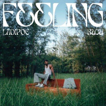 Ladipoe - Feeling ft. Buju mp3 download free