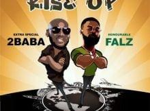 2Baba – Rise Up ft. Falz mp3 download free lyrics