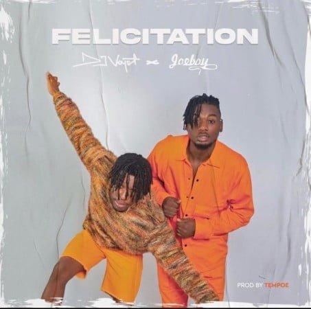 DJ Voyst – Felicitation ft. Joeboy mp3 download free lyrics
