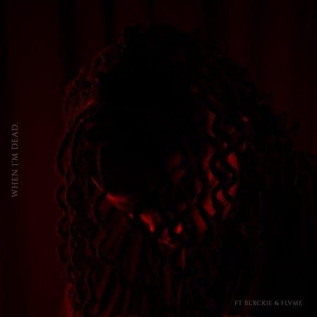 Die Mondez – When I'm Dead ft. Blxckie & Flvme mp3 download free lyrics