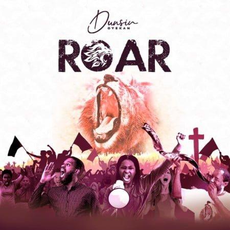 Dunsin Oyekan – Roar mp3 download free lyrics