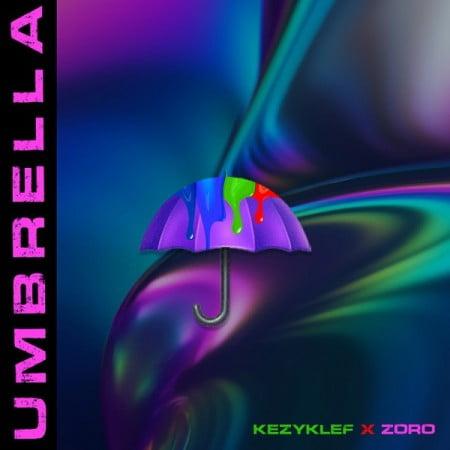 Kezyklef – Umbrella ft. Zoro mp3 download free lyrics