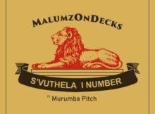 Malumz on Decks - S'vuthela iNumber ft. Murumba Pitch mp3 download free lyrics
