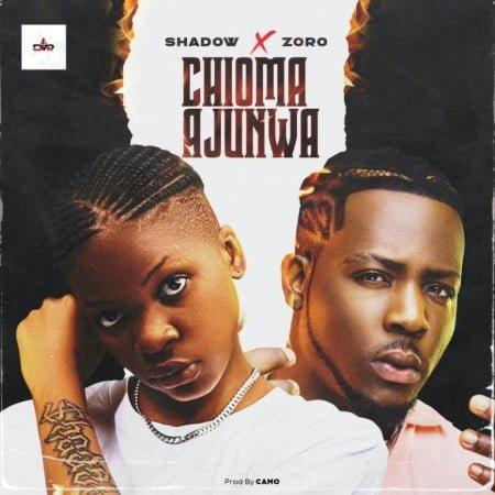 Shadow – Chioma Ajunwa ft. Zoro mp3 download free lyrics