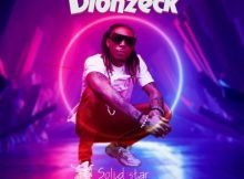Solidstar – Dionzeck mp3 download free lyrics