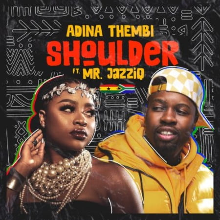 Adina Thembi – Shoulder (Yeriba) ft. Mr JazziQ mp3 download free lyrics