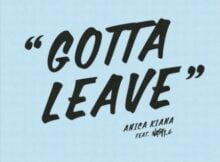Anica Kiana – Gotta Leave ft. Nasty C mp3 download free lyrics