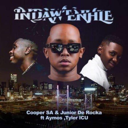 Cooper SA & Junior De Rocka – Indaw'Enhle ft. Aymos & Tyler ICU mp3 download free lyrics