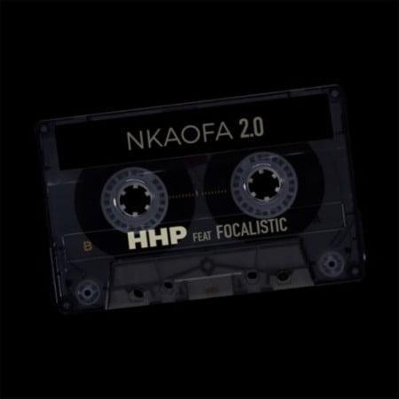 HHP – Nkaofa 2.0 ft. Focalistic mp3 download free lyrics 2021