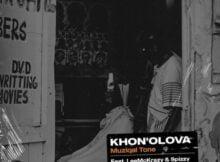Muziqal Tone – Khona Olova ft Lee McKrazy & Spizzy mp3 download free lyrics