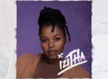 Nkosazana_Daughter - Izitha ft. Mpura, Zaba, Teejay, Sir Trill, ThackzinDJ & Josiah De Disciple mp3 download free lyrics full original mix official audio