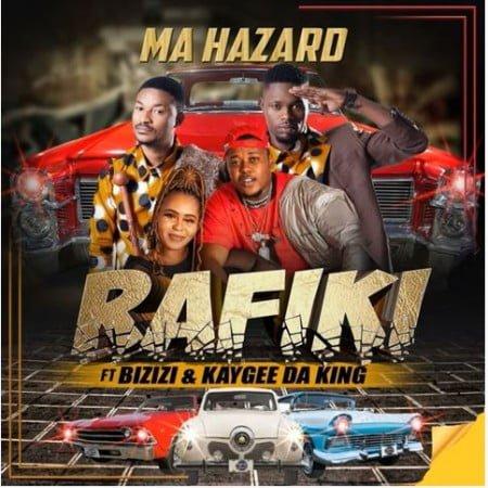 Rafiki - Ma Hazard ft. Bizizi & Kaygee DaKing mp3 download free lyrics