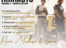 Reece Madlisa & Zuma – Amaroto Vol 2 EP (Kwaito Edition) zip mp3 download free 2021 datafilehost zippyshare