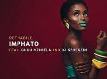 Rethabile – Imphato ft. DJ Sphekzin & Gugu Mzimela mp3 download free lyrics