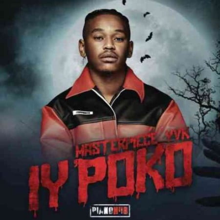 Masterpiece YVK – Iy'poko EP zip mp3 download free 2021 album datafilehost zippyshare