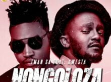 T-Man SA - Nongoloza ft. Kwesta mp3 download free lyrics